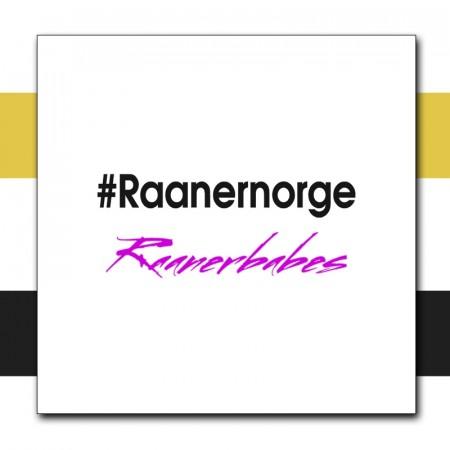 #Raanernorge / Raanerbabes